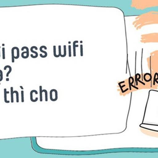 Những mật khẩu wifi bá đạo khiến các thánh hack pass cũng phải bó tay chào thua
