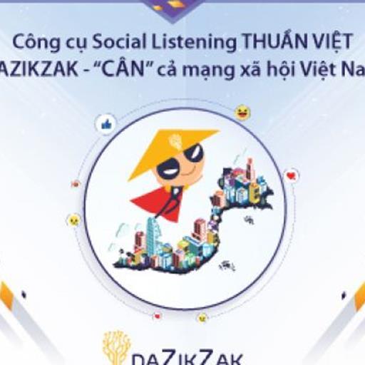 DAZIKZAK - Công cụ Social Listening truy tìm số liệu thật trong thế giới ảo